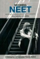 Becoming Neet: Risks, rewards, and realities (Paperback Book) at Sears.com