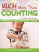 Much More Than Counting: More Math Activities for Preschool and Kindergarten (Paperback Book) at Sears.com