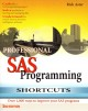 Professional SAS Programming Shortcuts: Over 1,000 Ways to Improve Your SAS Programs (Paperback Book) at Sears.com