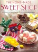 The Home-Made Sweet Shop: Make Your Own Irresistible Confectionery With 90 Classic Recipes for Sweets, Candies and Chocolates, Shown in More Than 450 Stunning Photographs (Hardcover Book) at Sears.com