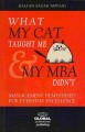 What My Cat Taught Me & My MBA Didn't: Management Demystified for Everyday Excellence (Paperback Book) at Sears.com