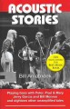 Acoustic Stories: Playing Bass With Peter, Paul & Mary, Jerry Garcia and Bill Monroe and Eighteen Other Unamplified Tales (Paperback Book) at Sears.com