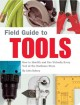 Field Guide To Tools: How To Identify And Use Virtually Every Tool At The Hardware Store (Paperback Book) at Sears.com
