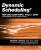 Dynamic Scheduling with Microsoft? Office Project 2007: The Book by and for Professionals (Paperback Book) at Sears.com