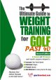 Ultimate Guide to Weight Training for Golf Past 40 (Paperback Book) at Sears.com