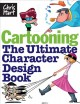 Cartooning: The Ultimate Character Design Book (Paperback Book) at Sears.com