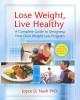 Lose Weight, Live Healthy: A Complete Guide to Designing Your Own Weight Loss Program (Paperback Book) at Sears.com