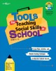 Tools for Teaching Social Skills in School Grades K-12: Lesson Plans, Activities, and Blended Teaching Techniques to Help Your Students Succeed (Paperback Book) at Sears.com