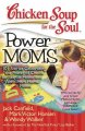 Chicken Soup for the Soul Power Moms: 101 Stories Celebrating the Power of Choice for Stay-at-home and Work-from-home Moms (Paperback Book) at Sears.com