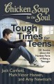 Chicken Soup for the Soul Tough Times for Teens: 101 Stories About the Hardest Parts of Being a Teenager (Paperback Book) at Sears.com