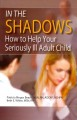 In the Shadows: How to Help Your Seriously Ill Adult Child (Paperback Book) at Sears.com