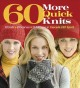 60 More Quick Knits: 20 Hats, 20 Scarves, 20 Mittens in Cascade 220 Sport (Paperback Book) at Sears.com