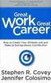 Great Work Great Career: How to Create Your Ultimate Job and Make an Extraordinary Contribution (Hardcover Book) at Sears.com
