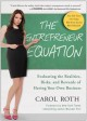 The Entrepreneur Equation: Evaluating the Realities, Risks, and Rewards of Having Your Own Business (Paperback Book) at Sears.com