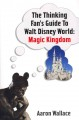 The Thinking Fan's Guide to Walt Disney World: Magic Kingdom (Paperback Book) at Sears.com