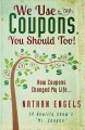 We Use Coupons, You Should Too!: How Coupons Changed My Life... (Paperback Book) at Sears.com