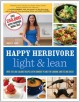 Happy Herbivore Light & Lean: Over 150 Low-Calorie Recipes With Workout Plans for Looking and Feeling Great (Paperback Book) at Sears.com