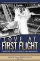 Love at First Flight: Adventures, Exploits, Risks, Sacrifices and Rewards (Hardcover Book) at Sears.com