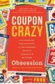 Coupon Crazy: The Science, the Savings & the Stories Behind America's Extreme Obsession (Paperback Book) at Sears.com