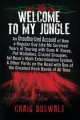 Welcome to My Jungle: An Unauthorized Account of How a Regular Guy Like Me Survived Years of Touring with Guns N' Roses, Pet Wallabies, Crazed Groupies, Axl Rose's Moth Extermination System, and Other Perils on the Road with One of the Greatest Rock Bands of All Time (Hardcover Book) at Sears.com