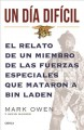 Un dia dificil / No Easy Day: El relato de un miembro de las fuerzas especiales que mataron a Bin Laden / The Firsthand Account of the Mission That Killed Osama Bin Laden (Paperback Book) at Sears.com
