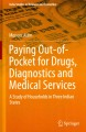 Paying Out-of-Pocket for Drugs, Diagnostics and Medical Services: A Study of Households in Three Indian States (Hardcover Book) at Sears.com