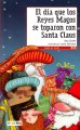 El dia que los Reyes Magos se toparon con Santa Claus / The day that the Three Wise Men were met with Santa Claus (Paperback Book) at Sears.com