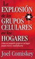Explosi�n de los grupos celulares en los hogares / The Home Cellular Groups Boom (Paperback Book) at Sears.com