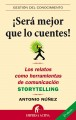 Sera mejor que lo cuentes/ Storytelling: Los relatos como herramientas de comunicacion/ The Stories as Communication Tools (Paperback Book) at Sears.com