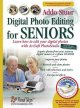 Digital Photo Editing For Seniors: Learn How To Edit Your Digital Photos With Arcsoft Photostudio 5.5 (Paperback Book) at Sears.com