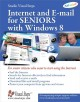 Internet and E-mail for Seniors With Windows 8: For Senior Citizens Who Want to Start Using the Internet (Paperback Book) at Sears.com