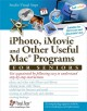 iPhoto, iMovie and Other Useful Mac Programs for Seniors: Get Acquainted by Following Easy to Understand Step-by-Step Directions (Paperback Book) at Sears.com