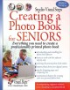 Creating a Photo Book for Seniors: Everyting You Need to Create a Professioinally Printed Photo Book (Paperback Book) at Sears.com