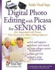Digital Photo Editing With Picasa for Seniors: Get Acqainted With Picasa: Free, Easy-to-Use Photo Editing Software (Paperback Book) at Sears.com