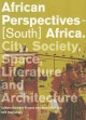 African Perspectives - South Africa: City, Society, Space, Literature and Architecture (Paperback Book) at Sears.com