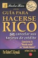 Guia para hacerse rico sin cancelar sus tarjetas de credito / Rich Dad's Guide to Becoming Rich Without Cutting Up Your Credit Cards (Paperback Book) at Sears.com