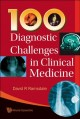 100 Diagnostic Challenges in Clinical Medicine (Hardcover Book) at Sears.com