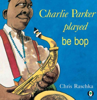Charlie Parker played be bop book cover