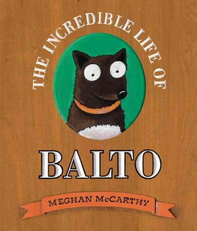 Incredible Life of Balto book cover
