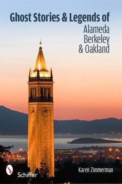 Ghost Stories of Alameda Oakland and Berkeley