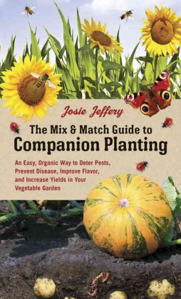 The Mix and Match Guide to Companion Planting