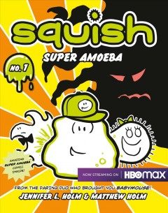 Squish Super Amoeba series