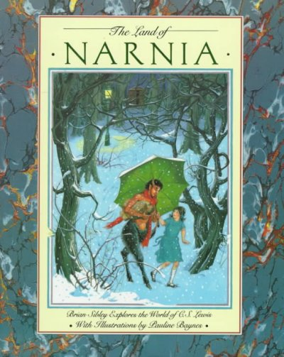 The land of Narnia : Brian Sibley explores the world of C.S. Lewis /
