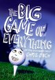 The big game of everything /