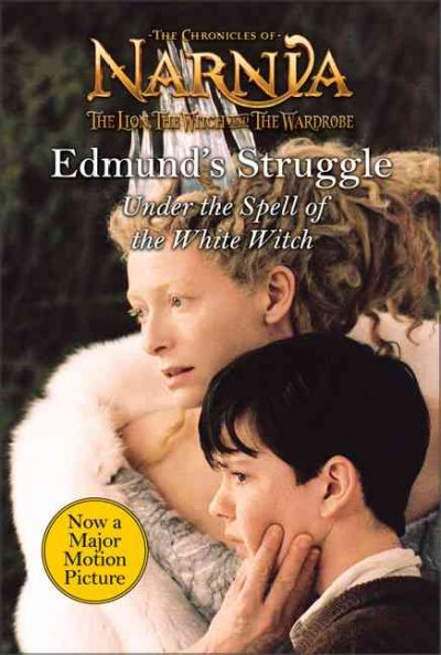 Edmund's struggle : under the spell of the White Witch /