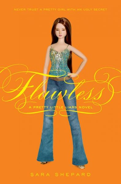 Flawless : a pretty little liars novel /