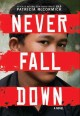 Never fall down : a novel /