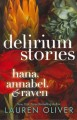 Delirium stories : Hana, Annabel, & Raven /