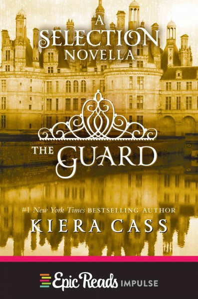 The guard : a selection novella /