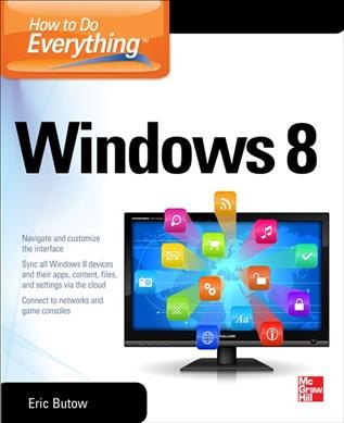 How to do everything : Windows 8 /